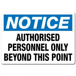 Authorised Personnel Only Beyond This Point