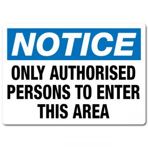 Only Authorised Persons To Enter This Area