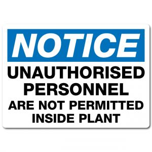 Unauthorised Personnel Are Not Permitted Inside Plant