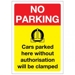 No Parking Cars Parked Here Without Authorisation Will Be Clamped