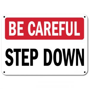 Be Careful Step Down
