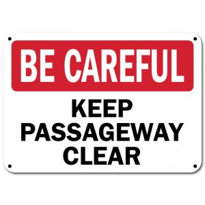 Be Careful Keep Passageway Clear