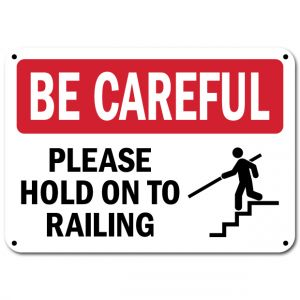 Be Careful Please Hold On To Railing