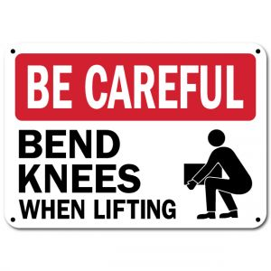 Be Careful Bend Knees When Lifting