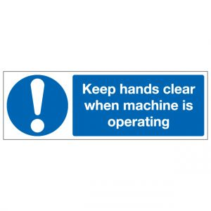 Keep Hands Clear When Machine Is Operating