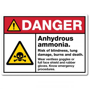Danger Anhydrous Ammonia Risk Of Blindness Lung Damage Burns And Death Wear Ventless Goggles Or Full Face Shield And Rubber Gloves Know Emergency Procedures