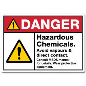 Danger Hazardous Chemicals Avoid Vapours And Direct Contact Consult MSDS Manual For Details Wear Protective Equipment