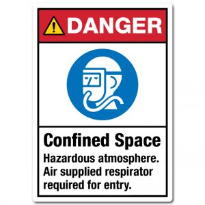 Danger Confined Space Hazardous Atmosphere Air Supplied Respirator Required For Entry