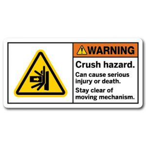 Crush Hazard Can Cause Serious Injury Or Death Stay Clear Of Moving Mechanism