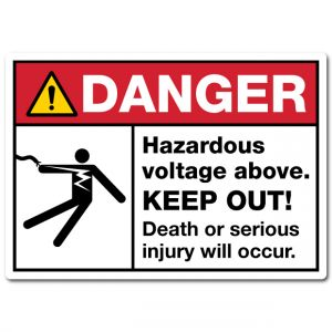 Danger Hazardous Voltage Above Keep Out Death Or Serious Injury Will Occur