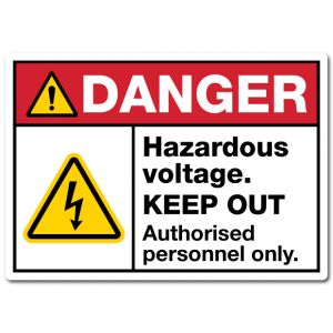 Danger Hazardous Voltage Keep Out Authorised Personnel Only