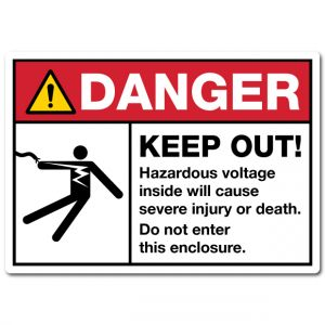 Danger Keep Out Hazardous Voltage Inside Will Cause Severe Injury Or Death Do Not Enter This Enclosure