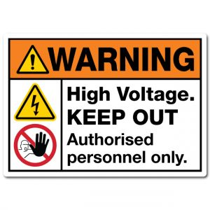 Warning High Voltage Keep Out Authorised Personnel Only