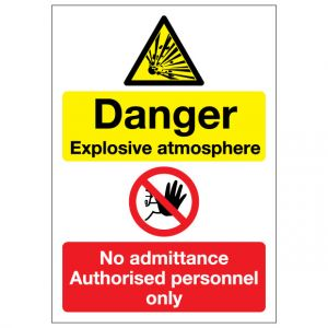 Danger Explosive Atmosphere No Admittance Authorised Personnel Only
