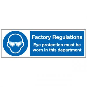 Factory Regulations Eye Protection Must Be Worn In This Department