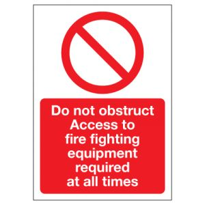 Do Not Obstruct Access To Fire Fighting Equipment Required At All Times