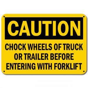 Chock Wheels Of Truck Or Trailer Before Entering With Forklift