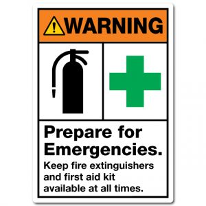 Warning Prepare For Emergencies Keep Fire Extinguishers And First Aid Kit Available At All Times