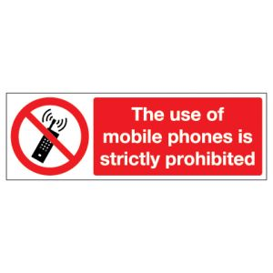 The Use Of Mobile Phones Is Strictly Prohibited
