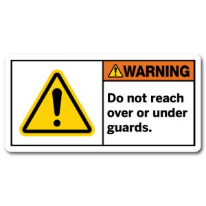 Do Not Reach Over Or Under Guards