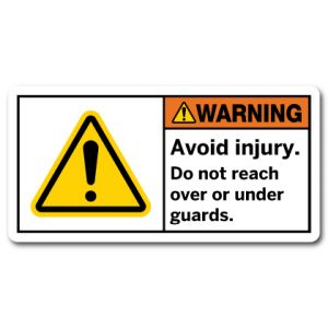Avoid Injury Do Not Reach Over Or Under Guards