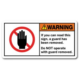 If You Can Read This Sign A Guard Has Been Removed Do Not Operate With Guard Removed