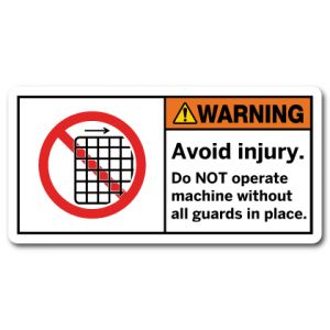 Avoid Injury Do Not Operate Machine Without All Guards In Place