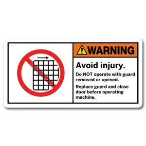 Avoid Injury Do Not Operate With Guard Removed Or Opened Replace Guard And Close Door Before Operating Machine