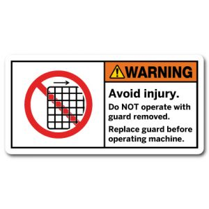 Avoid Injury Do Not Operate With Guard Removed Replace Guard Before Operating Machine