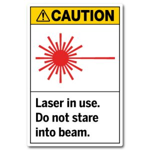Laser In Use Do Not Stare Into Beam