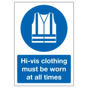 Hi Vis Clothing Must Be Worn At All Times