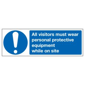 All Visitors Must Wear Personal Protective Equipment While On Site