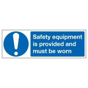 Safety Equipment Is Provided And Must Be Worn