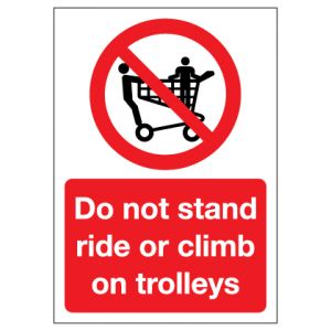 Do Not Stand Ride Or Climb On Trolleys