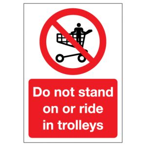 Do Not Stand On Or Ride In Trolleys