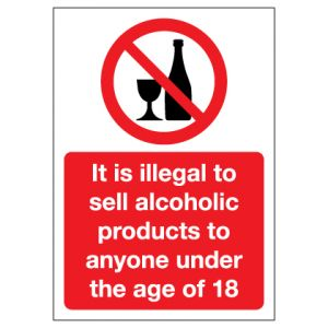 It Is Illegal To Sell Alcoholic Products To Anyone Under The Age Of 18