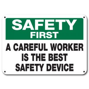 A Careful Worker Is The Best Safety Device