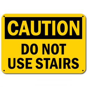 Caution Do Not Use Stairs