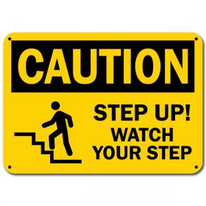Caution Step Up Watch Your Step